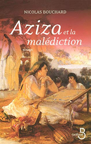 Aziza et la malédiction - Nicolas Bouchard: Nicolas Bouchard