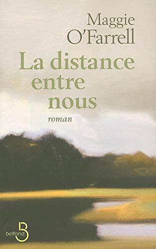la distance entre nous: Maggie O'farrell