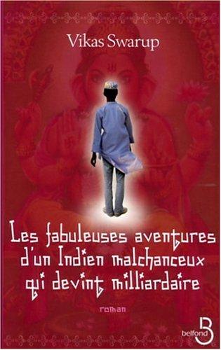 9782714440921: Les fabuleuses aventures d'un Indien malchanceux qui devint milliardaire