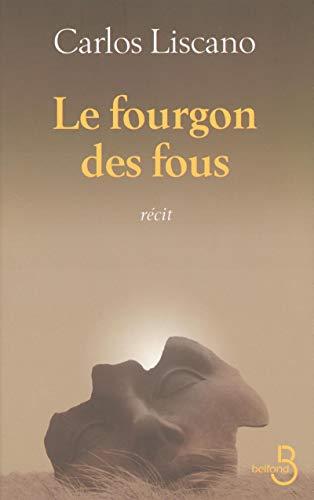 Le Fourgon des fous: Carlos Liscano