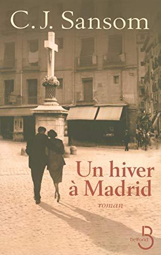 Un hiver à Madrid: C.j. Sansom, Fran�oise Rose