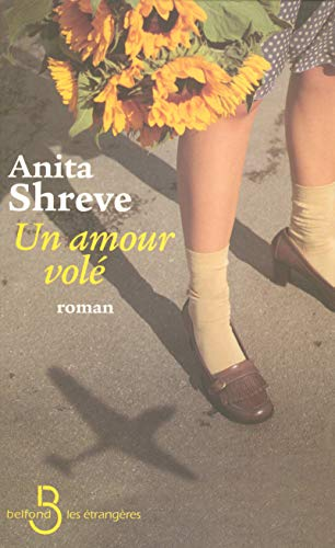 Un amour volé (French Edition) (2714442412) by Anita Shreve