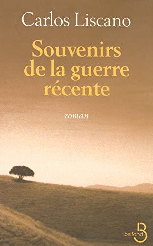 Souvenirs de la guerre récente (French Edition): Carlos Liscano