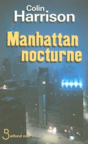 Manhattan nocturne (French Edition) (2714442757) by Christophe Claro Colin Harrison