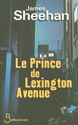 Le Prince de Lexington Avenue (Belfond Noir): James Sheehan