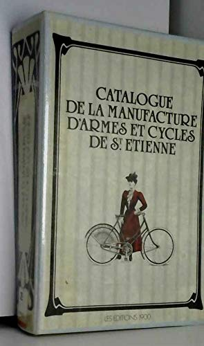Catalogue de la manufacture d'armes et cycles de St Etienne: Collectif