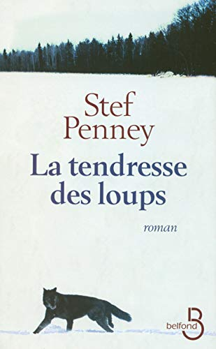 La tendresse des loups (French Edition): Stef Penney, Pierre Furlan
