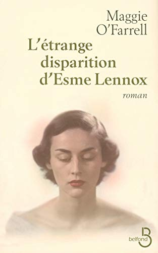 L'étrange disparition d'Esme Lennox (French Edition) (2714443346) by Maggie O'Farrell
