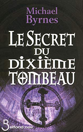 9782714443502: Le Secret du dixième tombeau (Belfond Noir)