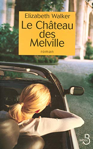 Le Ch?teau des Melville (French Edition): Elizabeth Walker