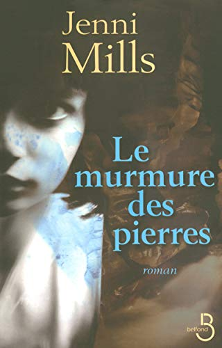 Le murmure des pierres (French Edition): Jenni Mills