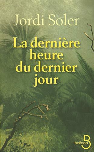 9782714444226: La dernière heure du dernier jour (French Edition)
