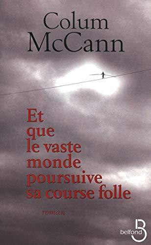 9782714445063: Et que le vaste monde poursuive sa course folle (French Edition)