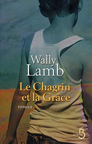 Le chagrin et la grâce (French Edition): Wally Lamb