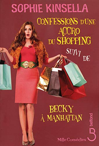 Confessions d'une accro du shopping ; Becky: Sophie Kinsella