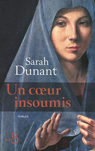 Un coeur insoumis (French Edition): Sarah Dunant