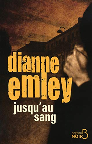 Jusqu'au sang (French Edition): Dianne Emley