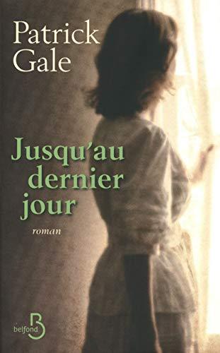 Jusqu'au dernier jour (French Edition) (2714446477) by Patrick Gale