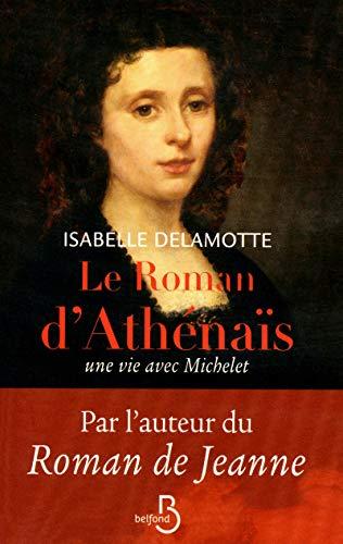 Le roman d'Athénaïs : Une vie avec Michelet: Isabelle Delamotte