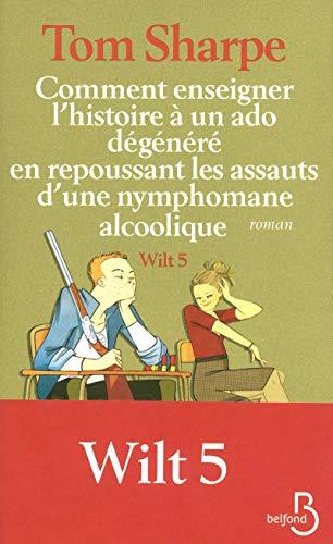 Wilt, Tome 5 : Comment enseigner l'histoire: Sharpe, Tom