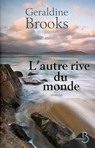 l'autre rive du monde: Geraldine Brooks