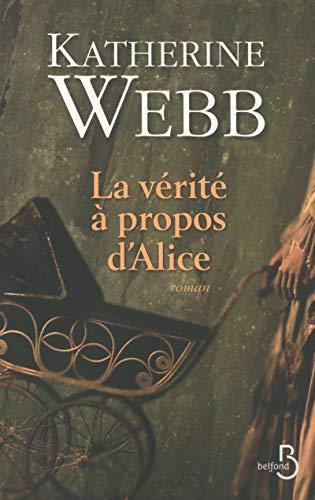 La vérité à propos d'Alice: Katherine Webb