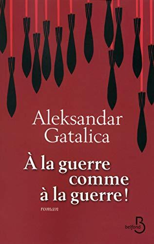 À la guerre comme à la guerre !: Aleksandar Galatica