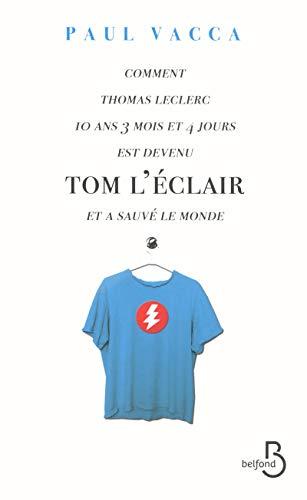 Comment Thomas Leclerc 10 ans 3 mois et 4 jours est devenu Tom l'Éclair et a sauv&...