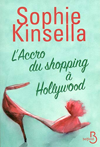 L'accro du shopping à Hollywood: Kinsella, Sophie