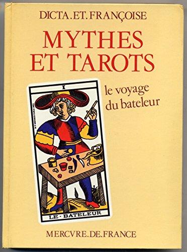 Mythes et Tarots. Le voyage du bateleur.: Dicta et Francoise;