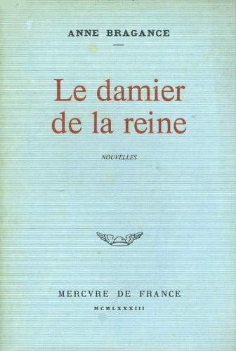Le damier de la reine: Nouvelles (French: Bragance, Anne