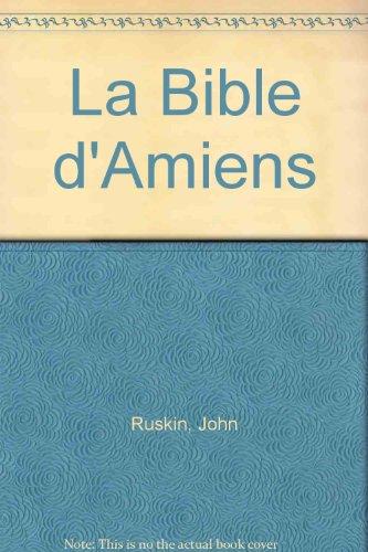 La bible d'amiens: Ruskin J