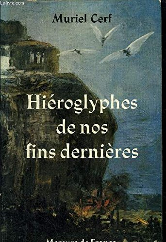 Hieroglyphes De Nos Fins Dernières: Cerf, Muriel