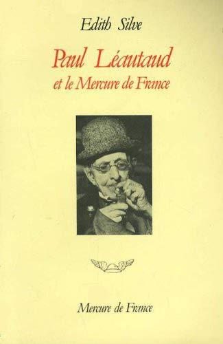 Paul Leautaud et le Mercure de France: Chronique publique et privee, 1914-1941 (Collection Ivoire) ...