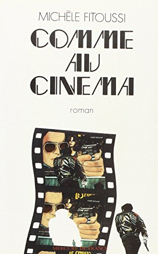 Comme au cinema: Roman (French Edition) (2715213719) by Fitoussi, Michele