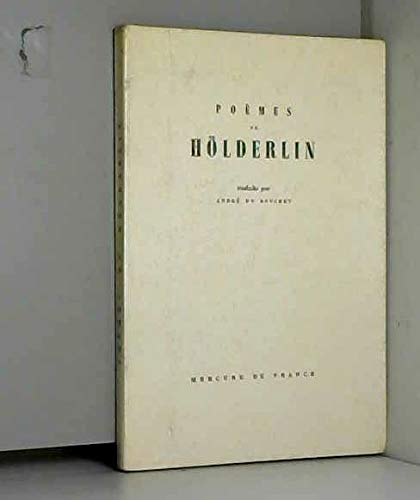 Poèmes de Hölderlin (French Edition) (2715214197) by Friedrich Holderlin