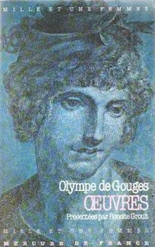 "Oeuvres (Collection ""Mille et Une femmes"") (French Edition) (9782715214361) by Olympe De Gouges"