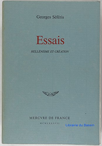 Essais: Hellenisme et creation (French Edition) (2715214715) by Seferis, George