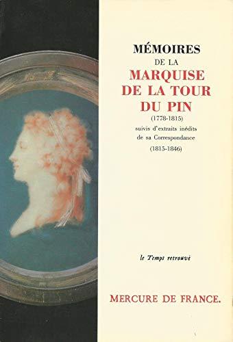 9782715215764: Memoires de la marquise de la tour du pin (1778-1815 ) suivis d'extraits inedits de sa correspondance (1815-1846 )