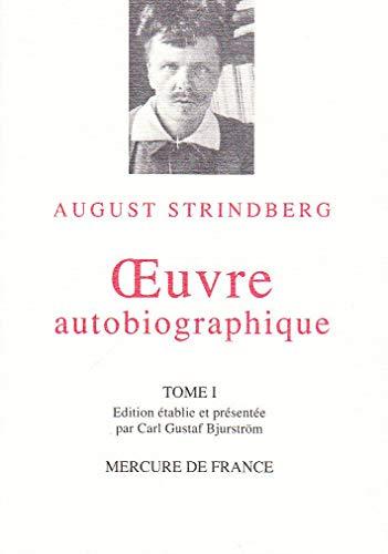 oeuvre autobiographiq t.1: August Strindberg