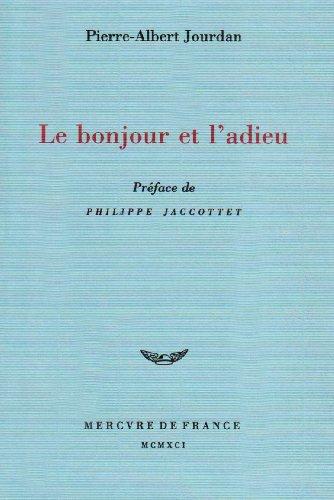 Le bonjour et l'adieu (French Edition): Jourdan, Pierre-Albert