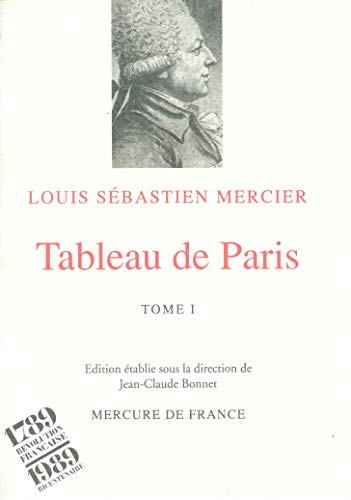 Tableau de Paris, Tome 1 (French Edition) (9782715218192) by Louis-Sebastien Mercier