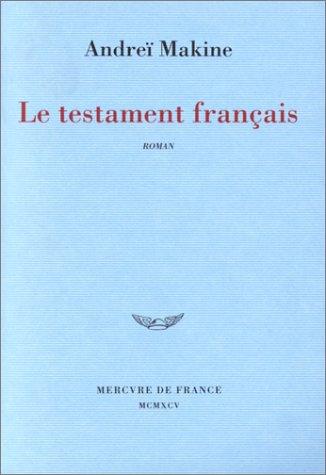 9782715219366: Le testament français - Prix Médicis 1995 et Prix Goncourt des Lycées 1995