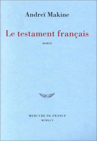 Le Testament Francais (French Edition): Makine, Andrei