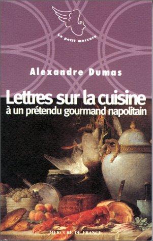 Lettres sur la cuisine à un prétendu: Alexandre Dumas