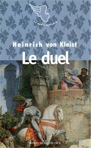 La traversée du romantisme : Le duel: Kleist, Heinrich von