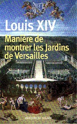 9782715220355: Manière de montrer les jardins de Versailles (Le Petit Mercure)