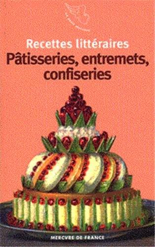 9782715220799: Recettes littéraires, V : Pâtisseries, entremets, confiseries