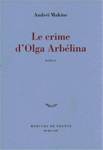 Le Crime d'Olga Arbelina [Paperback] [Feb 03,: ANDREI MAKINE