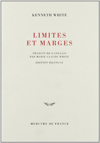 Limites Et Marges (French Edition) (2715221878) by Kenneth White